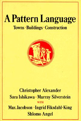 A Pattern Language By Alexander, Christopher/ Ishikawa, Sara/ Silverstein, Murray