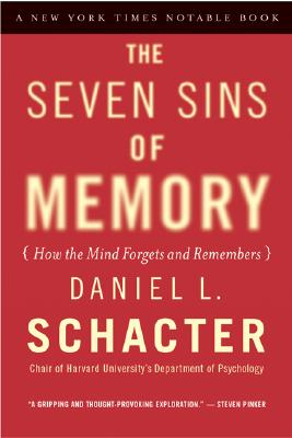 The Seven Sins of Memory By Schacter, Daniel L.